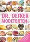 Dr. Oetker Modetortenvon A Z ; [Die Beliebtesten Modetorten Von Ameisenkuchen Bis Zaubertorte] - Carola Reich