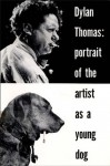 Portrait of the Artist as a Young Dog: Stories - Dylan Thomas