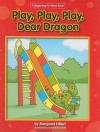 Play, Play, Play Dear Dragon - Margaret Hillert, David Schimmell