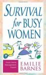 Survival for Busy Women - Emilie Barnes