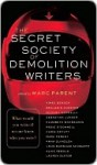 The Secret Society of Demolition Writers - Marc Parent, Michael Connelly, Aimee Bender, Benjamin Cheever