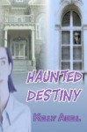 Haunted Destiny - Kelly Abell