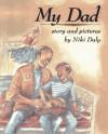 My Dad - Niki Daly