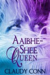 Aaibhe-Shee Queen (Legend, #0.25) - Claudy Conn