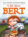A Bit More Bert - Allan Ahlberg, Raymond Briggs