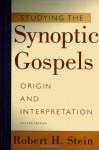 Studying the Synoptic Gospels: Origin and Interpretation - Robert H. Stein
