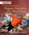 Mader's Understanding Human Anatomy & Physiology - Susannah Longenbaker, Eric Wise, Longenbaker Susannah
