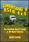 Choosing a Used 4x4: The Essential Buyer's Guide to Off-Road Vehicles - James Taylor