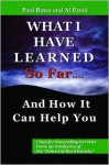 """What I've Learned So Far...and How It Can Help You: Clues for Succeeding in Crisis from 50 Graduates of the """"School of Hard Knocks"""" - Paul Bates, Al Emid"""