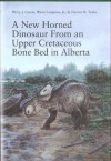 A New Horned Dinosaur From An Upper Cretaceous Bone Bed In Alberta - Philip J. Currie