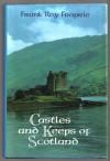 Castles and Keeps of Scotland - Frank Roy Fraprie
