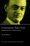 Consumption Takes Time - Ian Steedman