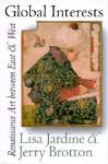 Global Interests: Renaissance Art Between East and West - Lisa Jardine, Jerry Brotton