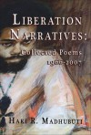 Liberation Narratives: New and Collected Poems: 1966-2009 - Haki R. Madhubuti