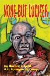 None but Lucifer (Retro Science Fiction) - H.L. Gold