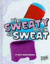 The Sweaty Book of Sweat - Kelly Barnhill