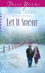 Let It Snow (Truly Yours Digital Editions) - Yvonne Lehman