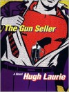 The Gun Seller - Hugh Laurie, Simon Prebble, a division of Recorded Books HighBridge