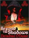 Beyond the Shadows - Deirdre O'Dare