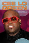 Cee Lo Green: Rapper, Singer, & Record Producer - Stephanie Watson
