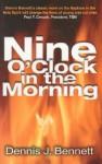 Nine O'Clock in the Morning - Dennis J. Bennett, John Sherrill