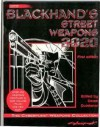 Blackhand's Street Weapons 2020: The Cyberpunk Weapons Collection - Derek Quintanar, Edward Bolme