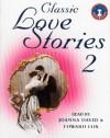 Classic Love Stories 2 - Joanna David, Edward Fox