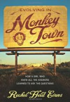 Evolving in Monkey Town: How a Girl Who Knew All the Answers Learned to Ask the Questions - Rachel Held Evans