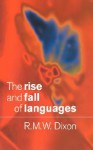 The Rise and Fall of Languages - Robert M.W. Dixon
