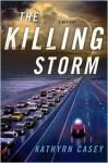 The Killing Storm - Kathryn Casey