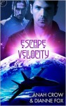 Escape Velocity - Anah Crow, Dianne Fox