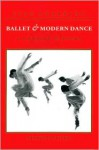 Ballet and Modern Dance: A Concise History - Jack Anderson