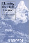 Claiming the High Ground: Sherpas, Subsistence, and Environmental Change in the Highest Himalaya - Stanley F. Stevens