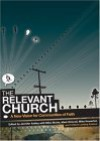 The Relevant Church: A New Vision for Communities of Faith - Mike Bickle