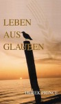 Leben aus Glauben (German Edition) - Derek Prince