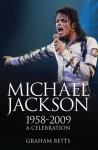 Michael Jackson: The Unauthorised Biography - Graham Betts