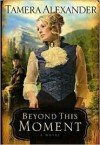 Beyond This Moment - Tamera Alexander