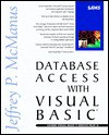 Database Access with Visual Basic 5 [With Contains All the Code from the Book, Explorer 4...] - Jeffrey P. McManus