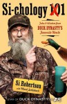 Si-cology 1: Tales and Wisdom from Duck Dynasty's Favorite Uncle - Howard Books