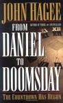 From Daniel to Doomsday: The Countdown Has Begun - John Hagee