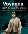 Voyages that Changed the World: The Great Journeys of Exploration and Discovery - Peter Aughton