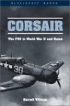 Corsair: The F4U in World War II and Korea - Barrett Tillman, Kenneth A. Walsh