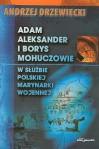 Adam Aleksander i Borys Mohuczowie w służbie Polskiej Marynarki Wojennej - Andrzej Drzewiecki