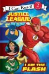 Justice League Classic: I Am the Flash: I Can Read Level 2 (I Can Read Book 2) - John Sazaklis, Steven E. Gordon, Eric A. Gordon