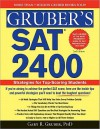 Gruber's SAT 2400, 2e: Strategies for Top-Scoring Students - Gary R. Gruber