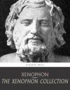 The Xenophon Collection - Xenophon