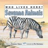 Who Lives Here? Savanna Animals - Deborah Hodge, Pat Stephens