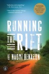 Running the Rift: A Novel - Naomi Benaron