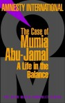 The Case of Mumia Abu-Jamal: A Life in the Balance - Amnesty International