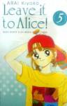 Leave it to Alice! Vol. 5 - Kiyoko Arai